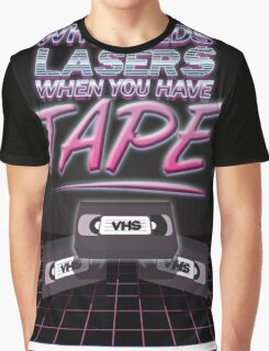 Who Needs Lasers When You Have Tape Graphic T-Shirt