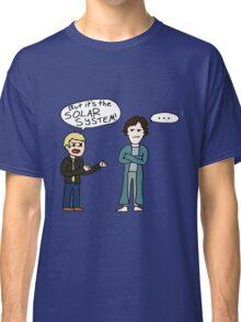 But it's the Solar System, Sherlock Classic T-Shirt