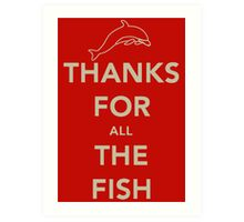 Thanks for all the fish Art Print