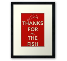 Thanks for all the fish Framed Print
