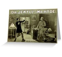 Dr. Jekyll and Mr. Hyde  Greeting Card