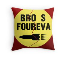 Bro s Foureva Throw Pillow