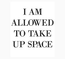I Am Allowed To Take Up Space Unisex T-Shirt