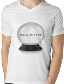 Crystal Ball Say's You're A Nerd Mens V-Neck T-Shirt