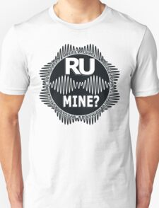 R U Mine? White text. Blk/Blk Unisex T-Shirt