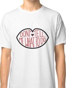 Don't Tell Me What To Do - Black and Red Classic T-Shirt