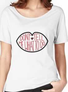Don't Tell Me What To Do - Black and Red Women's Relaxed Fit T-Shirt