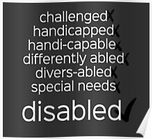 Disabled. Period.  (black/white) Poster