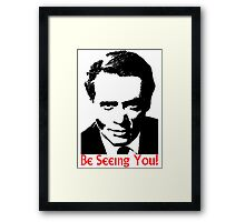 Be seeing you! Framed Print