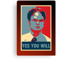Dwight K. Schrute: Yes you will Canvas Print