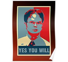 Dwight K. Schrute: Yes you will Poster
