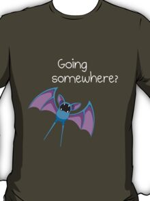 Zubat - Going Somewhere? T-Shirt