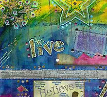 Believe in LIVING by © Angela L Walker