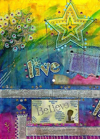 Believe in LIVING by © Angela L Walker