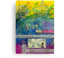 Believe in LIVING Canvas Print