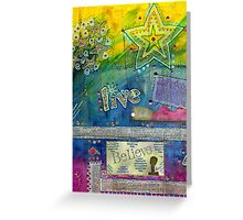 Believe in LIVING Greeting Card