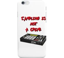 Sampling Is Not A Crime iPhone Case/Skin