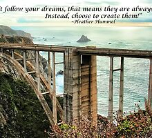 Don't Follow Your Dreams - Create Them by GreenSaint