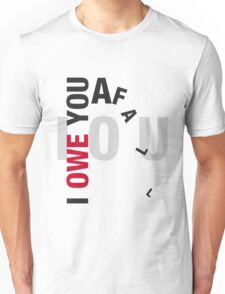 I owe you a fall Unisex T-Shirt