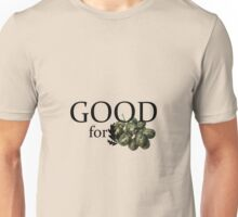 Good for Grapes Unisex T-Shirt