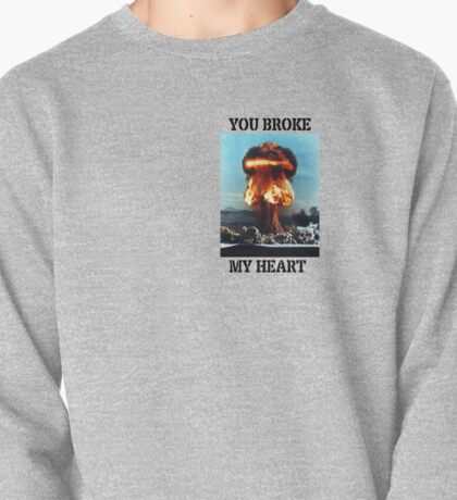 You Broke My Heart (Design 1) Pullover