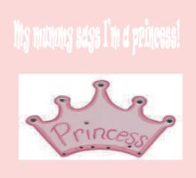 My mummy says I'm a princess! Baby Tee
