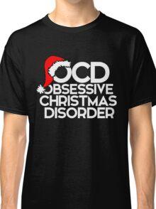 OCD Obsessive Christmas Disorder Classic T-Shirt