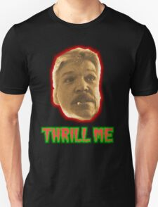Thrill Me T-Shirt