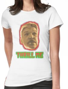 Thrill Me Womens Fitted T-Shirt