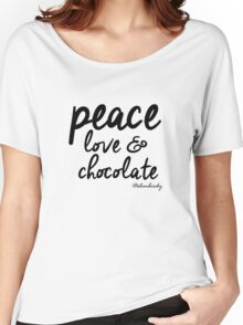 Peace, love & chocolate Women's Relaxed Fit T-Shirt
