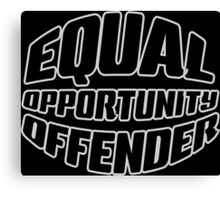 Equal Opportunity Offender Canvas Print