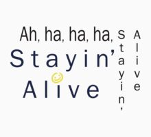 Stayin' alive by Kaede .