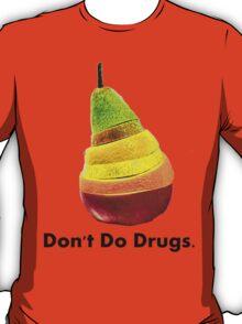 Don't Do Drugs.  T-Shirt