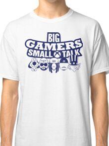 Big Gamers Small Talk Classic T-Shirt