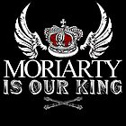 Moriarty Is Our King! by curiousfashion