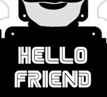 Hello Friend Sticker