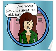 Daria - I've Been Procrastinating All Day Poster