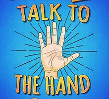 Talk to the hand! Funny Nerd & Geek Humor Statement by badbugs