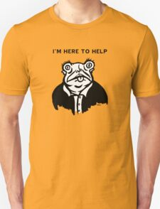 I'm Here to Help Unisex T-Shirt