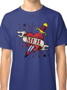 Meh Tattoo Classic T-Shirt