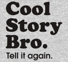 Cool Story Bro by DetourShirts