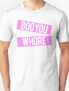 boo you whore Unisex T-Shirt