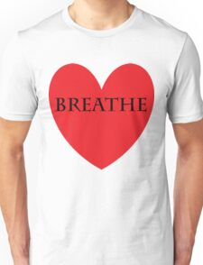 breathe love Unisex T-Shirt