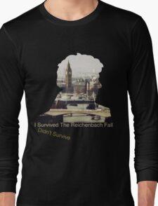 I didn't survive the Reichenbach Fall Long Sleeve T-Shirt