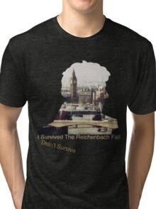 I didn't survive the Reichenbach Fall Tri-blend T-Shirt