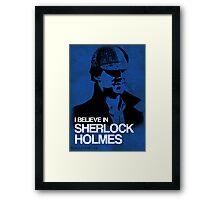 I Believe In Sherlock Poster 2 Framed Print