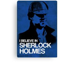 I Believe In Sherlock Poster 2 Canvas Print