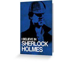 I Believe In Sherlock Poster 2 Greeting Card