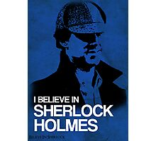 I Believe In Sherlock Poster 2 Photographic Print