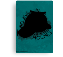 I Believe In Sherlock Poster 3 Canvas Print